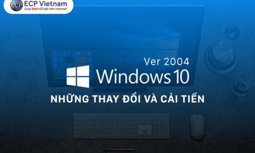 """Cập nhật 9 thay đổi đến từ """"phiên bản mới"""" Windows 10 version 2004"""